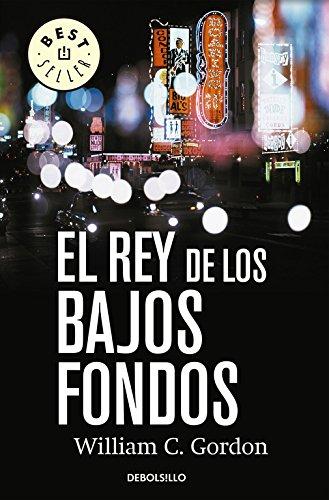 El_rey_de_los_bajos_fondos William C. Gordon, un escritor gringo que habla de la travesía de los inmigrantes hispanos