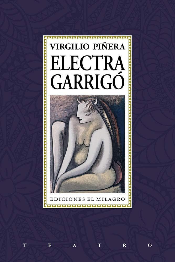 """Virgilio_Piñera_Electra_Garrigó_CCCNY-1 El Centro Cultural Cubano de Nueva York presenta """"Electra Garrigó"""""""